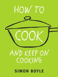 Cover How to Cook and Keep on Cooking