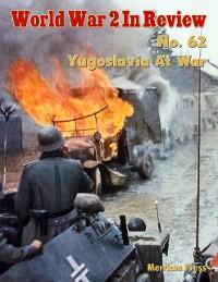 Cover World War 2 In Review No. 62: Yugoslavia At War