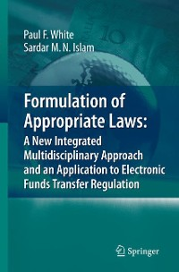 Cover Formulation of Appropriate Laws: A New Integrated Multidisciplinary Approach and an Application to Electronic Funds Transfer Regulation
