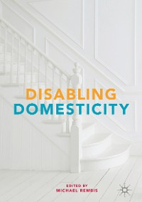 Cover Disabling Domesticity