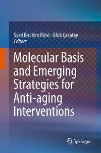 Cover Molecular Basis and Emerging Strategies for Anti-aging Interventions
