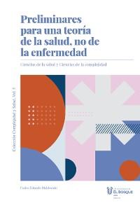 Cover Preliminares para una teoría de la salud, no de la enfermedad