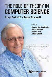 Cover Role Of Theory In Computer Science, The: Essays Dedicated To Janusz Brzozowski