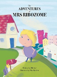 Cover The Adventures of Mrs Ribozome