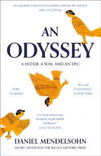 Cover Odyssey: A Father, A Son and an Epic: SHORTLISTED FOR THE BAILLIE GIFFORD PRIZE 2017