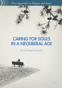 Cover Caring for Souls in a Neoliberal Age