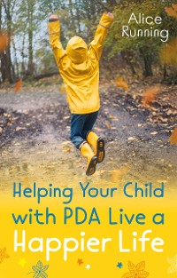 Cover Helping Your Child with PDA Live a Happier Life
