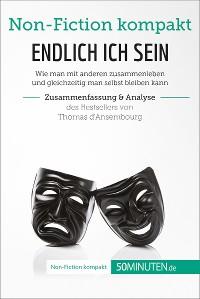 Cover Endlich ICH sein. Zusammenfassung & Analyse des Bestsellers von Thomas d'Ansembourg