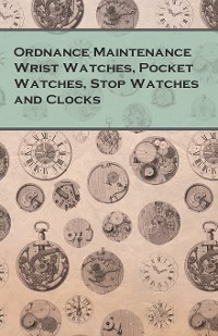 Cover Ordnance Maintenance Wrist Watches, Pocket Watches, Stop Watches and Clocks