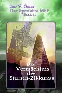 Cover Das Vermächtnis des Sternen-Zikkurats ( Der Spezialist MbF 17 )