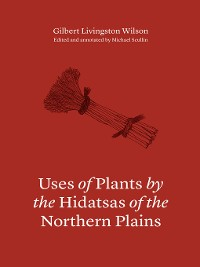 Cover Uses of Plants by the Hidatsas of the Northern Plains