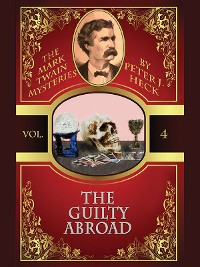 Cover The Guilty Abroad: The Mark Twain Mysteries #4