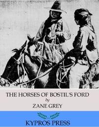 Cover Horses of Bostil's Ford