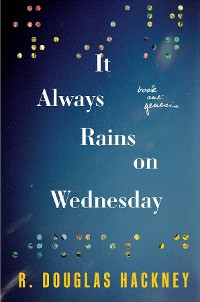 Cover It Always Rains on Wednesday: Book One
