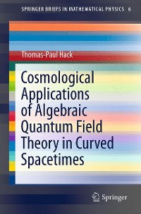 Cover Cosmological Applications of Algebraic Quantum Field Theory in Curved Spacetimes
