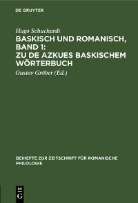 Cover Baskisch und Romanisch, Band 1: Zu de Azkues Baskischem Wörterbuch