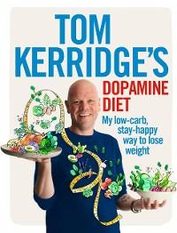 Cover Tom Kerridge's Dopamine Diet