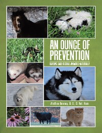 Cover An Ounce of Prevention: Raising and Feeding Animals Naturally