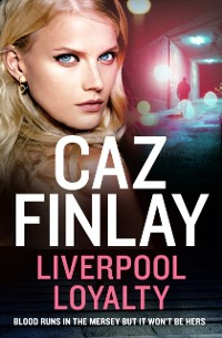 Cover Liverpool Loyalty (Bad Blood, Book 4)