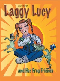 Cover Laggy Lucy and Her Frog Friends