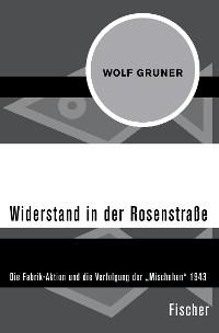 Cover Widerstand in der Rosenstraße