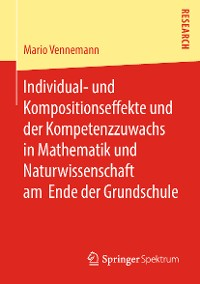 Cover Individual- und Kompositionseffekte und der Kompetenzzuwachs in Mathematik und Naturwissenschaft am Ende der Grundschule