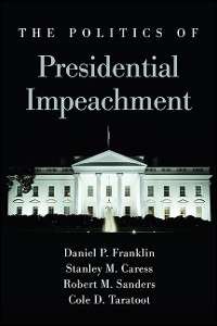 Cover Politics of Presidential Impeachment, The