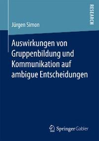 Cover Auswirkungen von Gruppenbildung und Kommunikation auf ambigue Entscheidungen