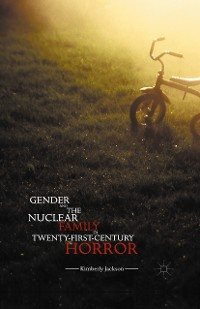 Cover Gender and the Nuclear Family in Twenty-First-Century Horror