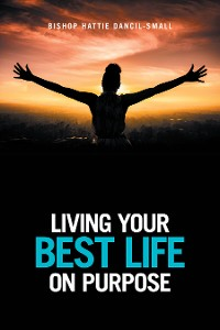 Cover Living Your Best Life on Purpose