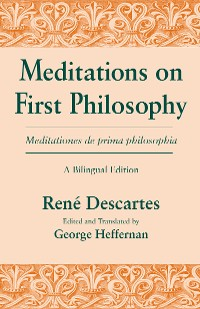 Cover Meditations on First Philosophy/ Meditationes de prima philosophia