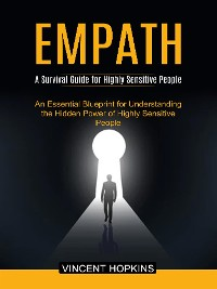 Cover Empath: A Survival Guide for Highly Sensitive People (An Essential Blueprint for Understanding the Hidden Power of Highly Sensitive People)