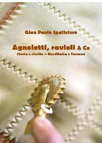 Cover Agnolotti, ravioli & Co - Storia e ricette - Norditalia e Toscana