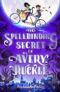Cover The Spellbinding Secret of Avery Buckle