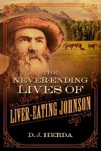 Cover The Never-Ending Lives of Liver-Eating Johnson