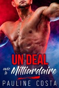 Cover Un Deal avec le Milliardaire
