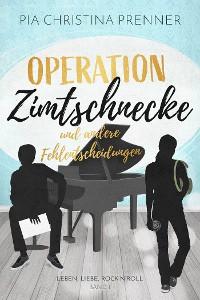 """Cover """"Operation Zimtschnecke"""" und andere Fehlentscheidungen"""