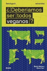 Cover ¿Deberíamos ser todos veganos?