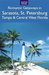 Cover Romantic Getaways: Sarasota, St. Petersburg, Tampa & Central West Florida