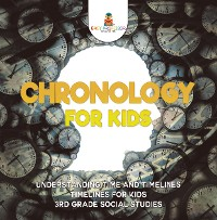 Cover Chronology for Kids - Understanding Time and Timelines | Timelines for Kids | 3rd Grade Social Studies