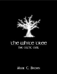 Cover The White Tree: The Celtic Oval