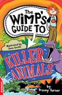 Cover EDGE: The Wimp's Guide to: Killer Animals