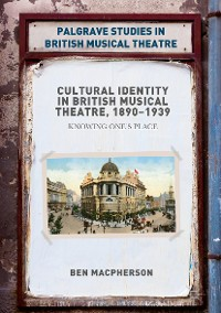 Cover Cultural Identity in British Musical Theatre, 1890–1939