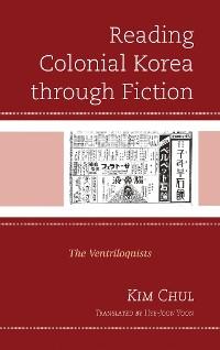 Cover Reading Colonial Korea through Fiction