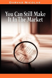 Cover You Can Still Make It In The Market by Nicolas Darvas (the author of How I Made $2,000,000 In The Stock Market)