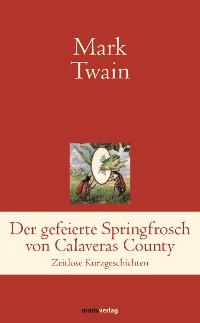 Cover Der gefeierte Springfrosch von Calaveras County
