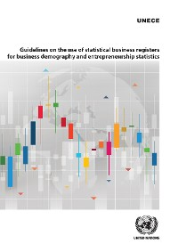Cover Guidelines on the Use of Statistical Business Registers for Business Demography and Entrepreneurship Statistics