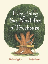 Cover Everything You Need for a Treehouse