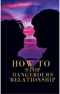 Cover How to stop dangerous relationship