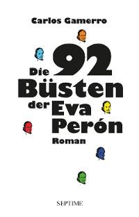 Cover Die 92 Büsten der Eva Perón